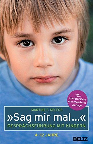 »Sag mir mal ...« Gesprächsführung mit Kindern (4 - 12 Jahre) (Beltz Taschenbuch, 128)