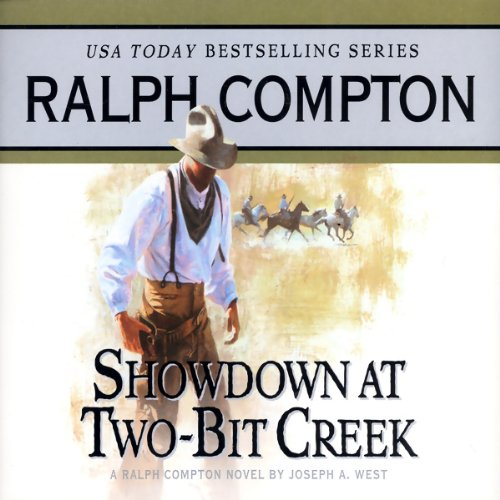 Showdown at Two-Bit Creek     A Ralph Compton Novel by Joseph A. West              By:                                                                                                                                 Ralph Compton,                                                                                        Joseph A. West                               Narrated by:                                                                                                                                 Terry Evans                      Length: 4 hrs and 55 mins     5 ratings     Overall 4.6
