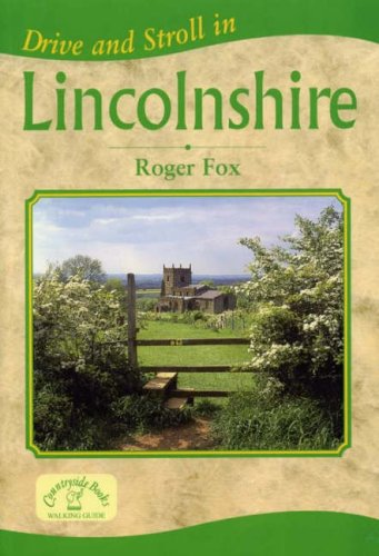 Drive and Stroll in Lincolnshire (Drive & Stroll)
