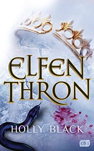 ELFENTHRON: Die Elfenkrone-Reihe 03 - Ein unwiderstehliches Fantasyepos