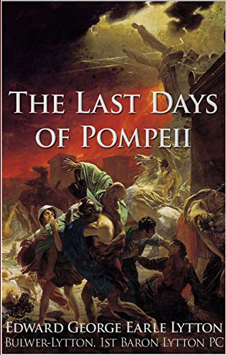 THE LAST DAYS OF POMPEII: (Annotated Edition) (English Edition)