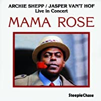 Mama Rose by Archie Shepp (1994-07-29)