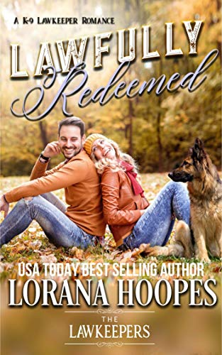 Lawfully Redeemed: Inspirational Christian Contemporary: (A K-9 Lawkeeper Romance) (Lawkeepers Book 4)