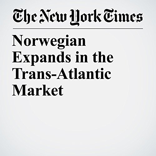 Norwegian Expands in the Trans-Atlantic Market copertina