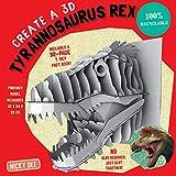 CREATE A 3D TYRANNOSAURUS REX 2018 (CREATE A 3D DINOSAUR, Band 1) - Nicky Dee