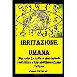 Irritazione Umana: Giornate ipocrite e inesistenti nell'Ultimo ciclo dell'Innominato Italiano (Covid-19)