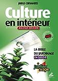 Culture en interieur ne - master édition, la bible du jardinage indoor (+ jardinoscope)