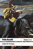 Aníbal de Cartago: Un proyecto alternativo a la formación del Imperio romano (El libro de bolsillo - Historia)