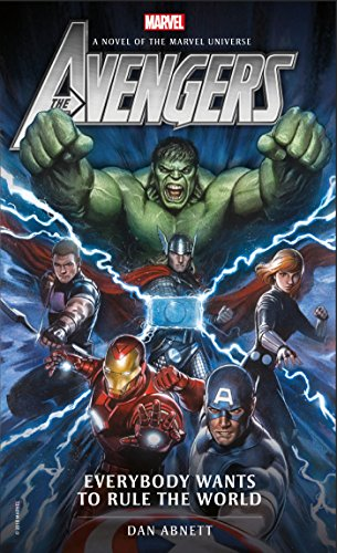 Avengers: Everybody Wants to Rule the World: A Novel of the Marvel Universe (Marvel Novels, Band 1)