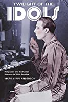 Twilight of the Idols: Hollywood and the Human Sciences in 1920's America