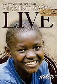 Watoto Children's Choir MAMBO SAWA Life is Good LIVE【DVD】 [並行輸入品]