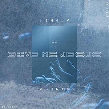 Give Me Jesus (feat. Logan Miller & John Strandell)