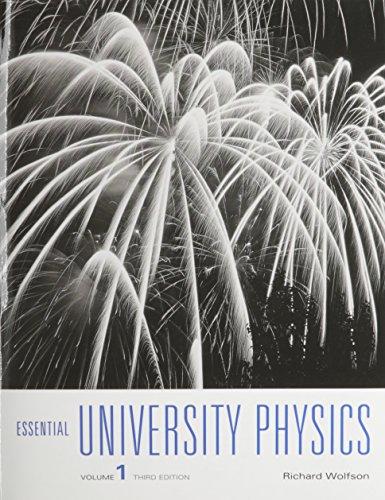 Essential University Physics (3rd Edition)