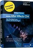 Adobe After Effects CS4: Das Praxisbuch zum Lernen und Nachschlagen (Galileo Design) - Philippe Fontaine