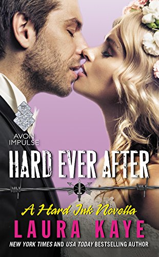 Hard Ever After: A Hard Ink Novella