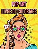 Pop Art Livre de Coloriage: pour Adultes, Femmes   Mode Pop Art