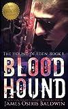 Blood Hound (Alexi Sokolsky: Hound of Eden)