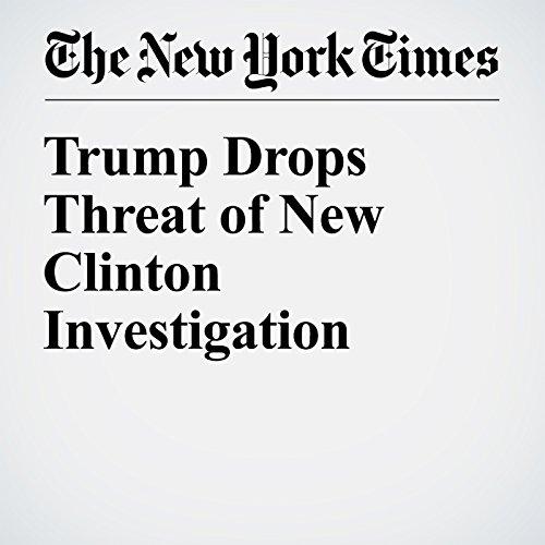 Trump Drops Threat of New Clinton Investigation cover art