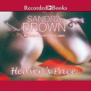 Heaven's Price                   By:                                                                                                                                 Sandra Brown                               Narrated by:                                                                                                                                 Peter Francis James                      Length: 6 hrs and 24 mins     52 ratings     Overall 3.7