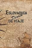 Eslovaquia Diario De Viaje: 6x9 Diario de viaje I Libreta para listas de tareas I Regalo perfecto para tus vacaciones en Eslovaquia