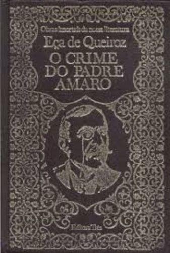 O Crime Do Padre Amaro Obras Imortais Da Nossa Literatura