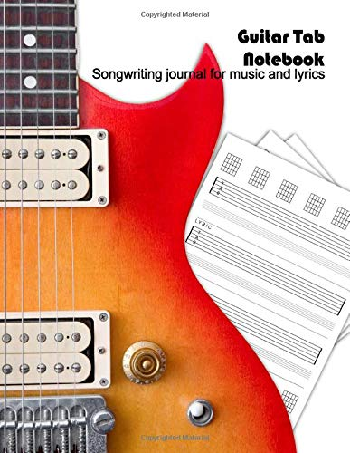 Guitar Tabs Notebook: A guitar and lyrics notebook for songwriters