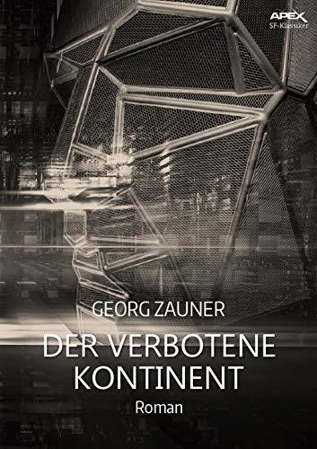 DER VERBOTENE KONTINENT: Ein dystopischer Science-Fiction-Roman