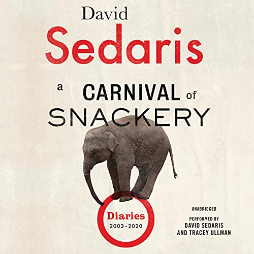 A Carnival of Snackery Audiobook By David Sedaris cover art