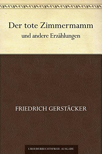 Couverture du livre Der tote Zimmermann und andere Erzählungen (German Edition)