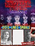 Stranger Things Dots Lines Spirals Coloring Book: Stranger Things Adult Coloring Book For Adults With Stress Relief Illustrations