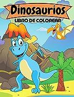 Dinosaurios Libro de colorear: Gran regalo para niños y niñas Edades 2-4, 4-8 Lindo libro para colorear de dinosaurios para niños pequeños 50 dinosaurios