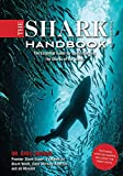 The Shark Handbook: Third Edition: The Essential Guide for Understanding the Sharks of the World (Shark Week Author, Ocean Biology Books, Great White ... and Nature Books, Gifts for Shark Fans)