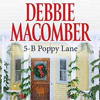 5-B Poppy Lane     A Cedar Cove Book              By:                                                                                                                                 Debbie Macomber                               Narrated by:                                                                                                                                 Sandra Burr                      Length: 3 hrs and 9 mins     137 ratings     Overall 4.4
