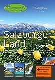 Maremonto Reise- und Wanderführer: Salzburger Land - der Westen: Der ganze Pinzgau mit den Urlaubsregionen Hochkönig, Zeller See, Saalachtal, Glemmtal, Oberpinzgau und Rauriser Tal