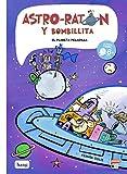 Astro-ratón y bombillita - Número 4: El planeta peladilla (MAMUT 6+)