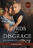 Lords of Disgrace - Junggesellen fürs Leben! (eBundle)