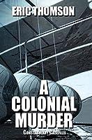 A Colonial Murder (Constabulary Casefiles)