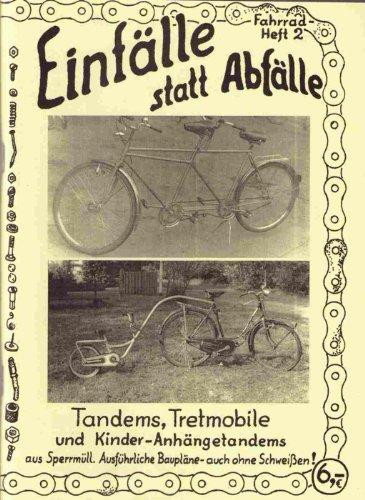 Das Tretmobil: Aus zwei Fahrrädern und Sperrmüll. Zerlegbar. Ausserdem: Beiwagen, Ein- und Zweiachs-Anhänger. Alles ohne Schweissen!