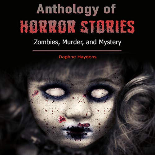Anthology of Horror Stories audiobook cover art