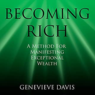 Becoming Rich     A Method for Manifesting Exceptional Wealth (A Course in Manifesting)              By:                                                                                                                                 Genevieve Davis                               Narrated by:                                                                                                                                 Fiona Hardingham                      Length: 3 hrs and 15 mins     20 ratings     Overall 4.5