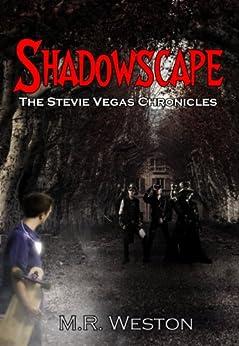 Shadowscape - The Stevie Vegas Chronicles by [Maryann Weston]