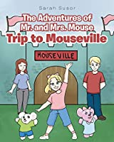 The Adventures of Mr. and Mrs. Mouse: Trip to Mouseville