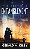 Entanglement: A Science Fiction Thriller (The Belt Book 1)