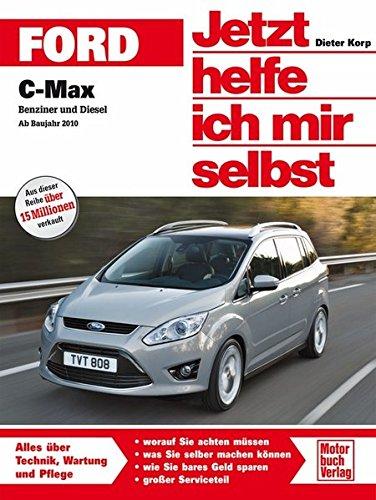 Ford C-Max: Benziner und Diesel ab Bj. 2010 (Jetzt helfe ich mir selbst)