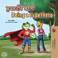 Being a Superhero (Punjabi English Bilingual Book for Kids -India): Punjabi Gurmukhi (Punjabi English Bilingual Collection)