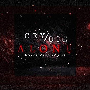 cry/die alone