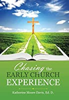 Chasing the Early Church Experience