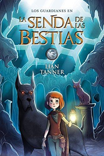 La Senda de las Bestias: Los guardianes, libro III