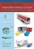 Recerca i Tecnologia en Enginyeria Gràfica i Disseny a la Universitat Politècnica de Catalunya (volum 2) (Departament d'Enginyeria Gràfica i de Disseny - UPC)