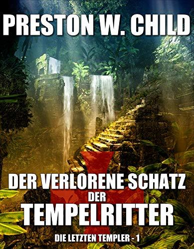 Der verlorene Schatz der Tempelritter (Die letzten Templer 1)